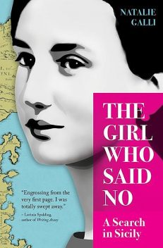 The Girl Who Said No: A Search in Sicily, Natalie Gallie
