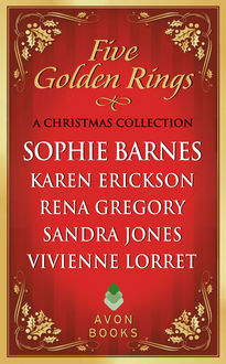 Five Golden Rings, Karen Erickson, Sophie Barnes, Vivienne Lorret, Rena Gregory, Sandra Jones
