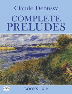 Complete Preludes, Books 1 and 2, Claude Debussy