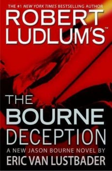 Bourne 7 – The Bourne Deception, Robert Ludlum, Eric Van Lustbader