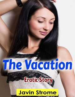 The Vacation: Erotic Story, Javin Strome