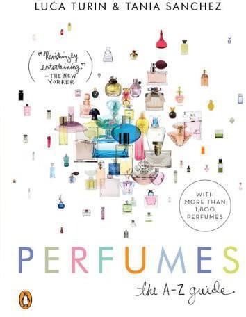 The Perfumes: The A-Z Guide, Tania Sanchez, Luca Turin