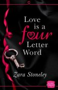 Love is a Four Letter Word: HarperImpulse Erotic Romance, Zara Stoneley