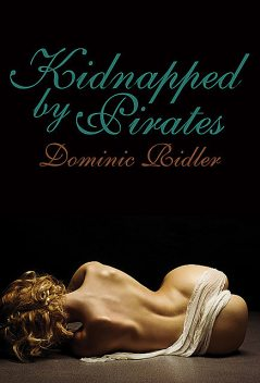 Kidnapped by Pirates, Dominic Ridler