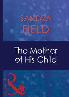 The Mother Of His Child, Sandra Field
