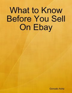 What to Know Before You Sell On Ebay, Gonzalo Acha