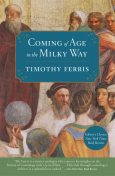 Coming of Age in the Milky Way, Timothy Ferris