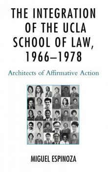 The Integration of the UCLA School of Law, 1966—1978, Miguel Espinoza