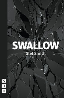 Swallow (NHB Modern Plays), Stef Smith