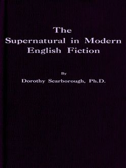 The Supernatural in Modern English Fiction, Dorothy Scarborough