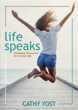 Life Speaks, Cathy Yost