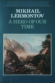 A Hero Of Our Time (World's classics), Mikhail Lermontov