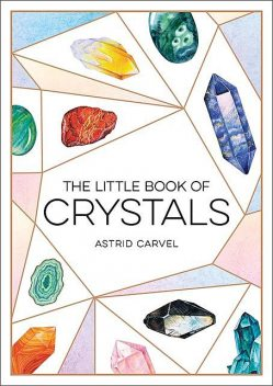 The Little Book of Crystals, Astrid Carvel