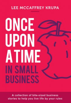 Once Upon a Time in Small Business, Lee McCaffrey Krupa