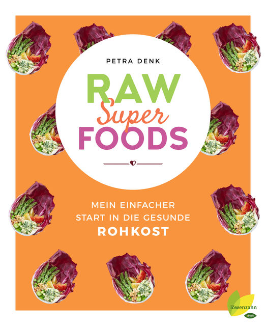 Raw Superfoods, Petra Denk