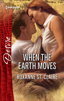 When The Earth Moves, Roxanne St.Claire