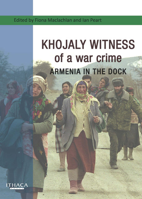 Khojaly Witness of a war crime, Fiona Maclachlan