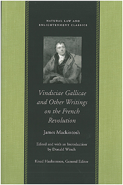 Vindiciae Gallicae and Other Writings on the French Revolution, James Mackintosh