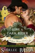 Love A Dark Rider (The Southern Women Series, Book 4), Shirlee Busbee