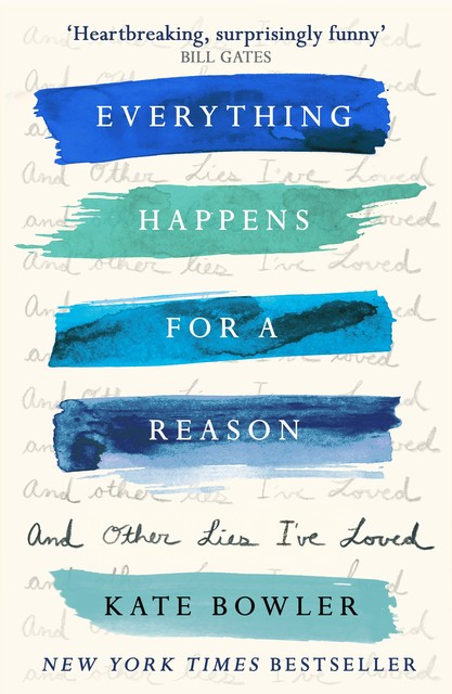 Everything Happens for a Reason, Kate Bowler