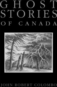 Ghost Stories of Canada, John Robert Colombo