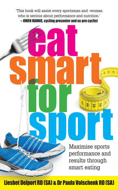 Eat Smart for Sport, Liesbet Delport, Paula Volschenk