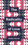 The Radicality of Love, #263, Sre, ko Horvat