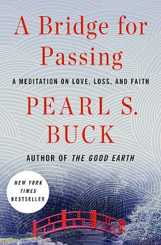 A Bridge for Passing, Pearl S. Buck