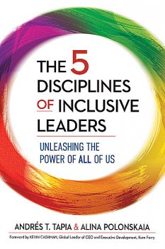 The 5 Disciplines of Inclusive Leaders, Alina Polonskaia, Andrés Tapia