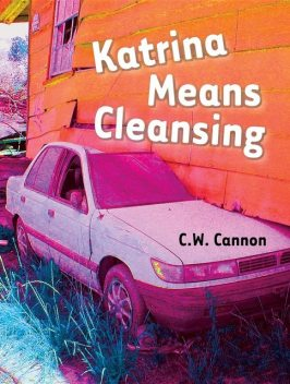 Katrina Means Cleansing, C.W. Cannon