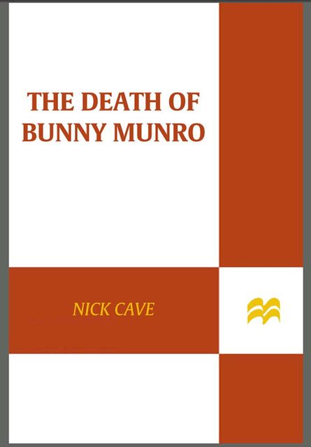 The Death of Bunny Munro, Nick Cave