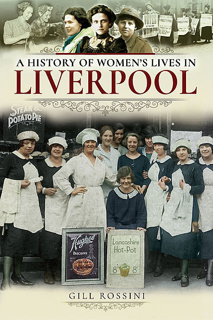 A History of Women's Lives in Liverpool, Gill Rossini