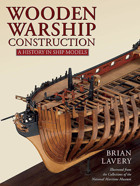 Wooden Warship Construction, Brian Lavery