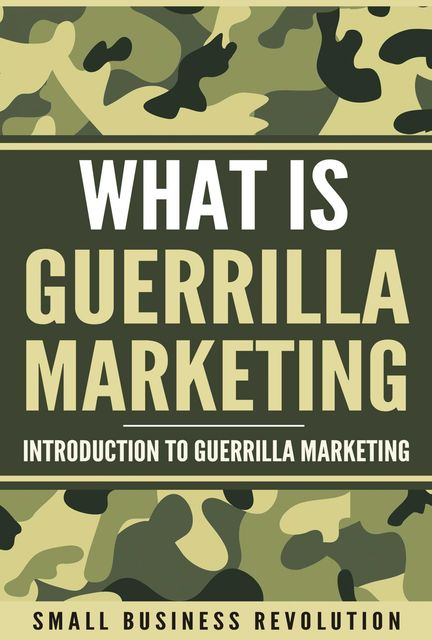 Whаt iѕ Guеrrillа Mаrkеting, Small Business Revolution