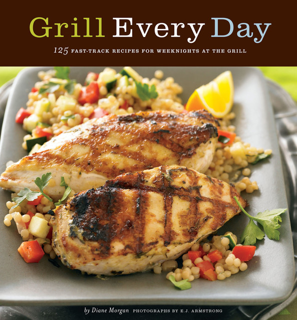 Grill Every Day, Diane Morgan