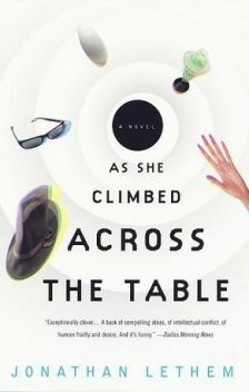 As She Climbed Across the Table, Jonathan Lethem