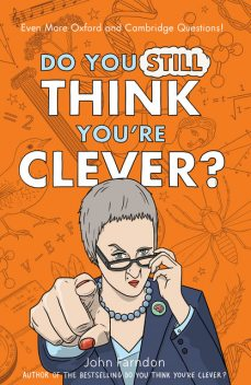 Do You Still Think You're Clever?, John Farndon