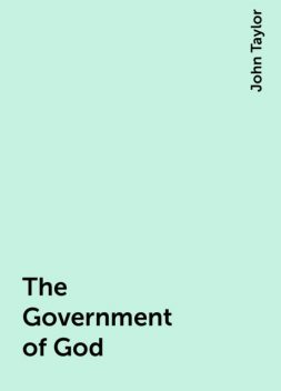 The Government of God, John Taylor