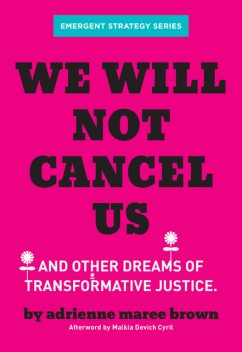 We Will Not Cancel Us, adrienne maree brown