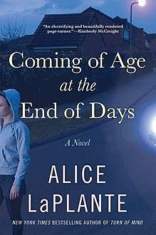 Coming of Age at the End of Days, Alice LaPlante