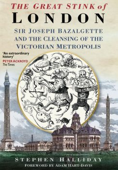 The Great Stink of London, Stephen Halliday