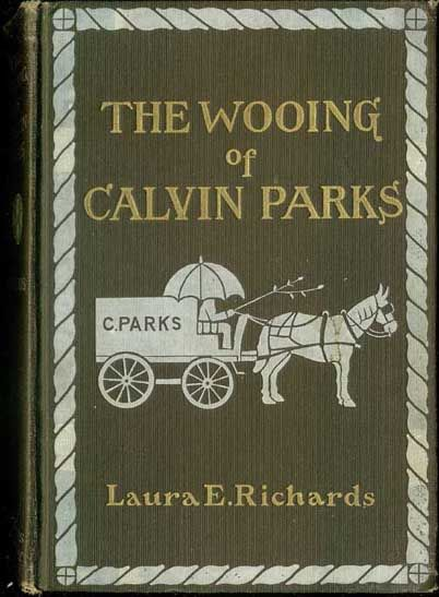 The Wooing of Calvin Parks, Laura Elizabeth Howe Richards