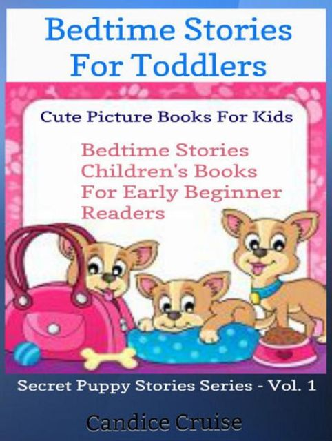 Bedtime Stories For Toddlers: Cute Picture Books For Kids, Candice Cruise