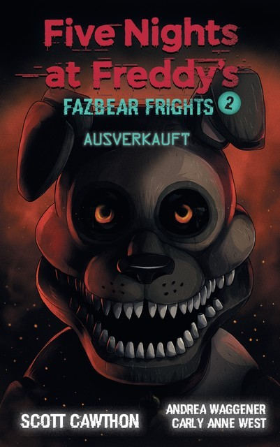 Five Nights at Freddy's – Fazbear Frights 2 – Ausverkauft, Scott Cawthon, Andrea Waggener, Carly Anne West