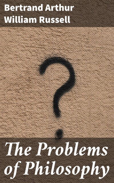 The Problems of Philosophy, Bertrand Russell