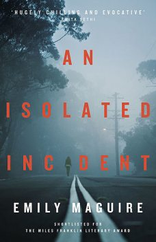 An Isolated Incident, Emily Maguire
