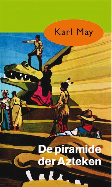 De piramide der Azteken, Karl May