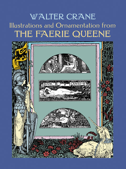 Illustrations and Ornamentation from The Faerie Queene, Walter Crane