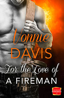For the Love of a Fireman: HarperImpulse Contemporary Romance, Vonnie Davis