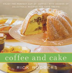 Coffee and Cake, Rick Rodgers